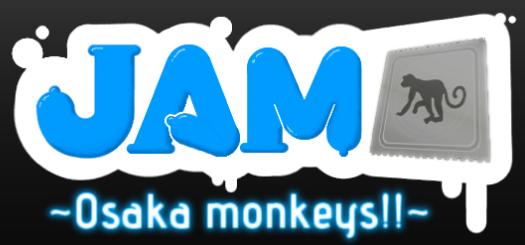 JAM! ~Osaka monkeys!!~